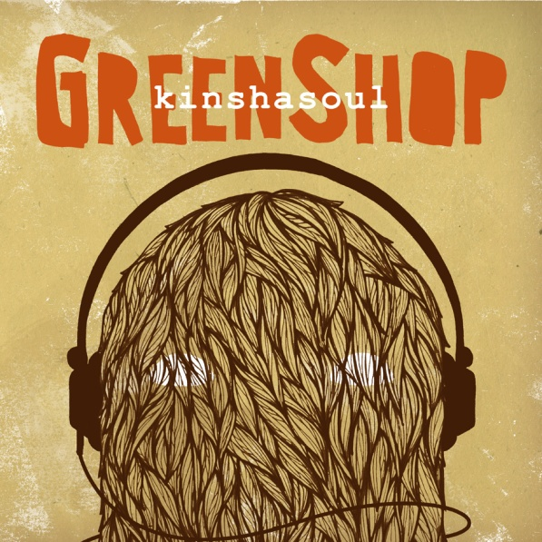"Green Shop -""Kinshasoul"" (2014)"