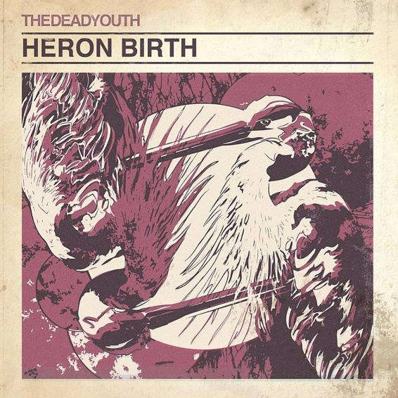 "THEDEADYOUTH - ""Heron Birth"" (cover art/pochette)"